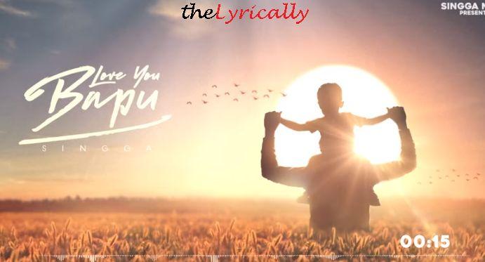 Love You Bapu Lyrics Singga