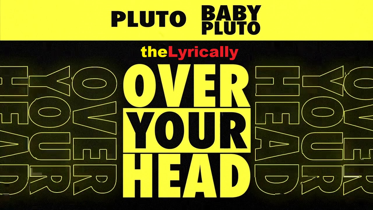 Over Your Head from theLyrically.com